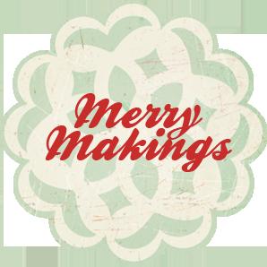 Merry makings