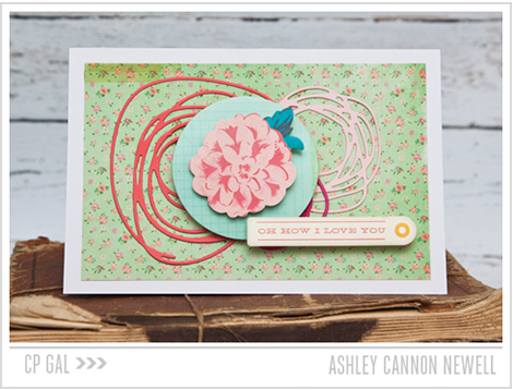 Crate Paper | CP Gal Ashley Cannon Newell | Oh How I Love You Card using the CP Oh Darling Collection